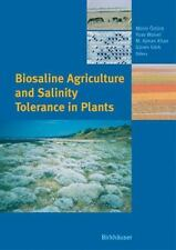 Biosaline Agriculture and Salinity Tolerance in Plants