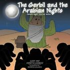 The Gerbil and the Arabian Nights: Jamal's Night Trip for Water by Cody And Arnetta Conrad (Paperback / softback, 2012)
