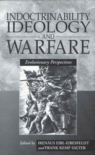 Indoctrinability, Ideology and Warfare: Evolutionary Perspectives by