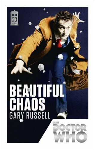 1 of 1 - Doctor Who: Beautiful Chaos: 50th Anniversary Edi... by Russell, Gary 1849905185
