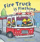 Fire Truck Is Flashing by Mandy Archer (Paperback / softback, 2016)