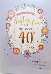 Image Is Loading 40th SISTER IN LAW BIRTHDAY CARD AGE 40