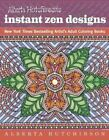 Alberta Hutchinson's Instant Zen Designs: New York Times Bestselling Artists' Adult Coloring Books by Alberta Hutchinson (Paperback, 2016)