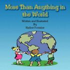 More Than Anything in The World 9781424198702 by Nadine Fontaine Paperback