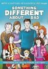 Something Different About Dad: How to Live with Your Amazing Asperger Parent by Kirsti Evans, John Swogger (Paperback, 2016)