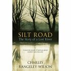 Silt Road: The Story of a Lost River by Charles Rangeley-Wilson (Paperback, 2014)