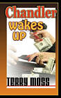 Chandler Wakes Up by Terry Moss (Paperback / softback, 2011)