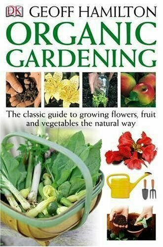 Organic Gardening by Hamilton, Geoff Paperback Book The Cheap Fast Free Post