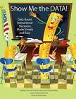 Show Me the Data!: Data-Based Instructional Decisions Made Simple Easy by Jamie Martin, Chris Matsumoto, RinaMarie S. Leon-Guerrero (Paperback, 2012)