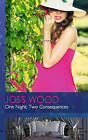 One Night, Two Consequences by Joss Wood (Paperback, 2015)