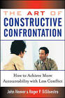 The Art of Constructive Confrontation: How to Achieve More Accountability with Less Conflict by John Hoover, Roger P. DiSilvestro (Hardback, 2005)