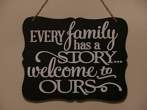 Image Is Loading Every Family Has A Story Welcome To Ours