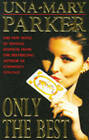 Only the Best by Una-Mary Parker (Paperback, 1994)