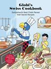 Globi's Swiss Cookbook von Martin Weiss (2015, Gebundene Ausgabe)