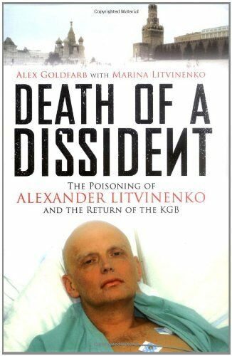1 of 1 - Death of a Dissident: The Poisoning of Alexander Litvinenko and the Return of ,