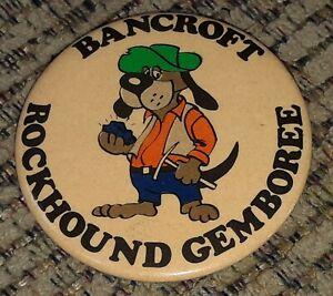 BANCROFT-ROCKHOUND-GEMBOREE-vtg-PIN-PINBACK-BUTTON-Ontario-Canada-SOUVENIR-old