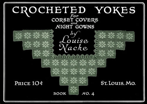 Louise Knacke #4 c.1915 Picture Patterns to Crochet Yokes for Corset Covers