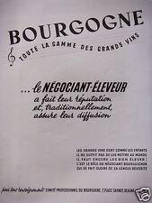 PUBLICITÉ 1952 BOURGOGNE TOUTE LA GAMME DES GRANDS VINS - ADVERTISING