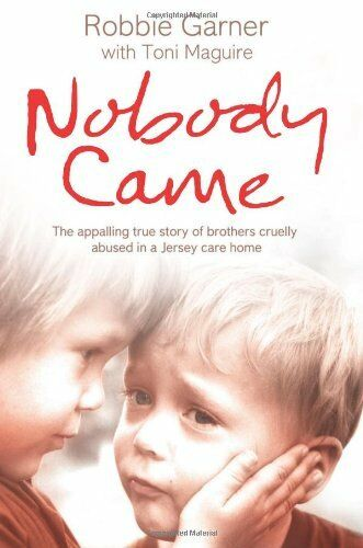 1 of 1 - Nobody Came: The appalling true story of brothers cruelly abused in a Jersey c,