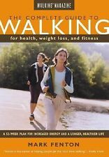 The Complete Guide to Walking, New and Revised: For Health, Weight Los-ExLibrary