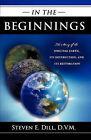 In the Beginnings by D V M Steven E Dill (Paperback / softback, 2010)