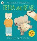 Frida and Bear by Hanne Bartholin, Anthony Browne (Paperback, 2016)
