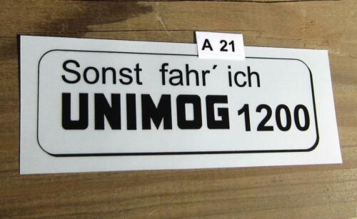 Sonst fahr ich UNIMOG 1200  Sticker Aufkleber 2x das Original A21