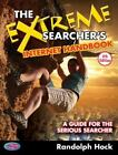 The Extreme Searcher's Internet Handbook : A Guide for the Serious Searcher by Randolph Hock (2013, Paperback)