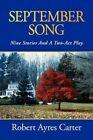 September Song by Robert Ayres Carter 9781425777234 Paperback 2007
