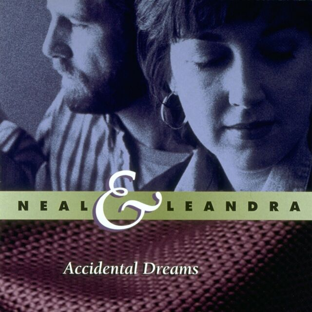 Neal & Leandra - Accidental Dreams