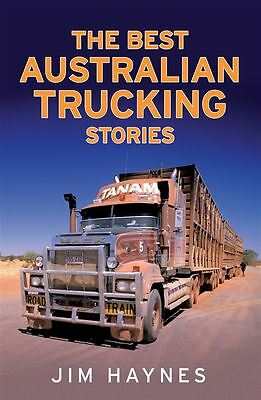 The Best Australian Trucking Stories by Jim Haynes - Paperback - NEW - Book
