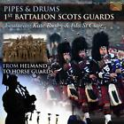 From Helmand To Horse Guards von Pipes & Drums 1st Battalion Scots Guards (2011)