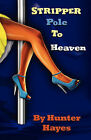 Stripper Pole to Heaven by Hunter Hayes (Paperback / softback, 2010)