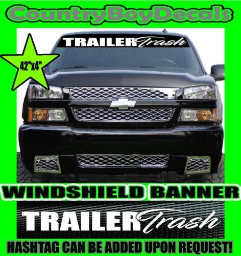 TRAILER TRASH Windshield Brow Vinyl Decal Sticker Diesel Truck Car White Hated