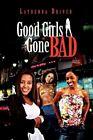 Good Girls Gone Bad 9781453542163 by Latrenda Driver Paperback