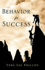 Behavior for Success by Vera Lee Phillips (Paperback / softback, 2011)