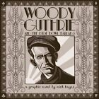 Woody Guthrie: And the Dust Bowl Ballads by Nick Hayes (Hardback, 2014)