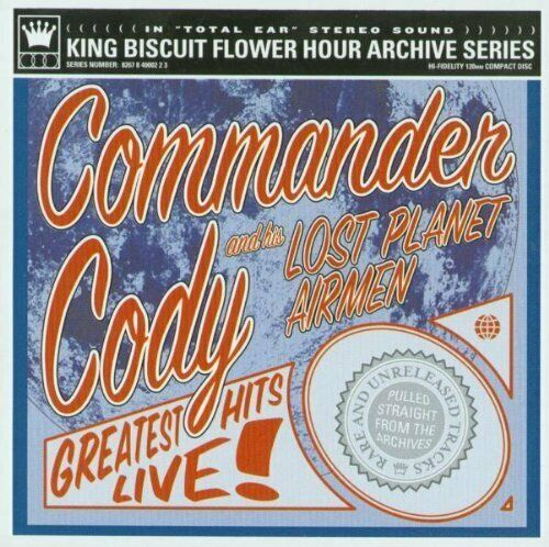 Commander Cody Greatest hits live!-King biscuit flower hour (2003, & his .. [CD]