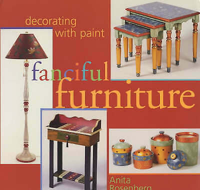 (Very Good)-FANCIFUL FURNITURE: Decorating with Paint (Paperback)-Rosenberg, Ani