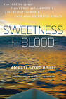 Sweetness and Blood: How Surfing Spread from Hawaii and California to the Rest of the World, with Some Unexpected Results by Michael Scott Moore (Paperback / softback)
