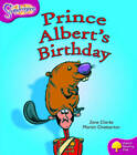 Oxford Reading Tree: Level 10: Snapdragons: Prince Albert's Birthday by Jane Clarke (Paperback, 2005)