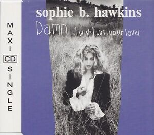 Sophie-B-Hawkins-Maxi-CD-Damn-I-Wish-I-Was-Your-Lover-Europe-EX-EX