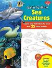 Learn to Draw Sea Creatures: Step-By-Step Instructions for More Than 25 Ocean Animals by Walter Foster Creative Team (Hardback, 2015)