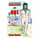 Indivisible by One Quest for Individualism Zimmer Robert CaseHard Cover Print O