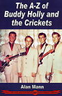 A-Z of Buddy Holly and the Crickets by Alan Mann (Paperback, 2009)