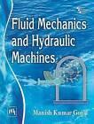 Fluid Mechanics and Hydraulic Machines by Manish Kumar Goyal (Paperback, 2015)