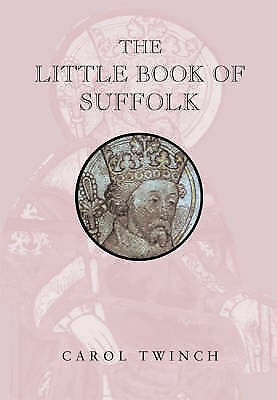 1 of 1 - The Little Book of Suffolk, Twinch, Carol | Hardcover Book | Acceptable | 978185