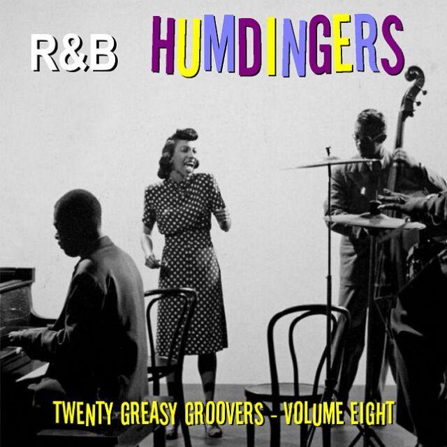 R&B HUMDINGERS VOL 8 - RARE DANCE FLOOR GROOVERS FROM THE 50's & 60's - LISTEN!
