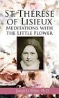 St Therese of Lisieux: Meditations with the Little Flower by Joseph D. White (Paperback, 2013)