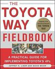 The Toyota Way Fieldbook: A Practical Guide for Implementing Toyota's 4Ps by David Meier, Jeffrey K. Liker (Paperback, 2005)